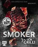 Smoker - Ja, ich grill! Die besten Grillrezepte von 0815BBQ: Alles über gutes Smoken: 70 rauchige Rezepte zum Niederknien. Mit Smoker-Aromenguide